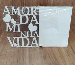 Porta Retrato A4 MDF - AMOR DA MINHA VIDA